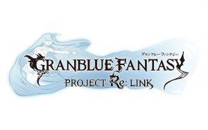 """グランブルーファンタジー""""Project Re:Link"""""""